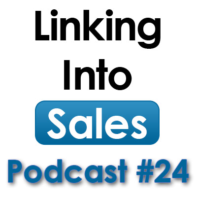 Linking Into Sales Podcast 24