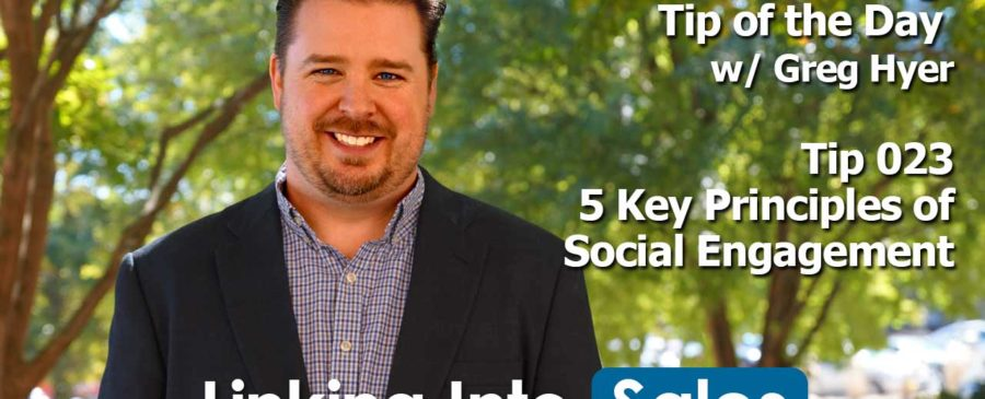 5 Key Principles of Social Engagement - Social Selling Tip of the Day #023